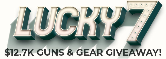 Lucky 7 $12.7K Guns and Gear Giveaway!